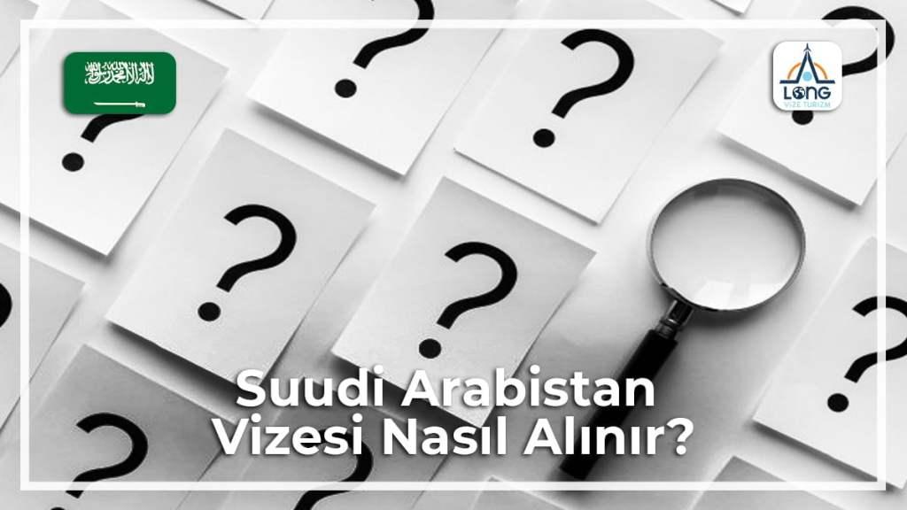 Nasıl Alınır Vizesi Suudi Arabistan