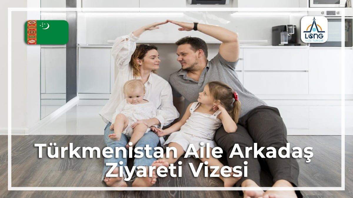Aile Arkadaş Zİyareti Vizesi Türkmenistan