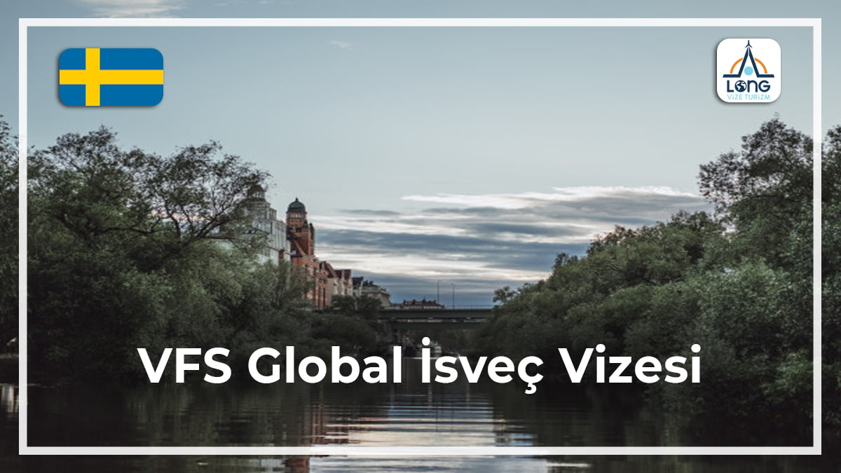 İsveç Vizesi Vfs Global