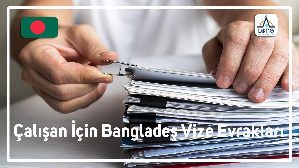 Bangladeş Vize Evrakları Çalışan İçin