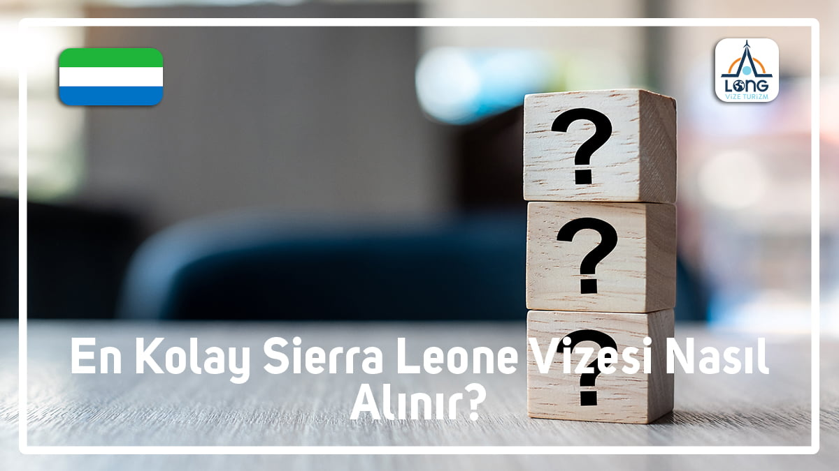 Vizesi Nasıl Alınır En Kolay Sierra Leone