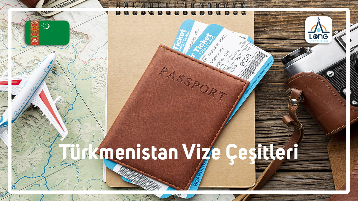 turkmenistan vize cesitleri 1