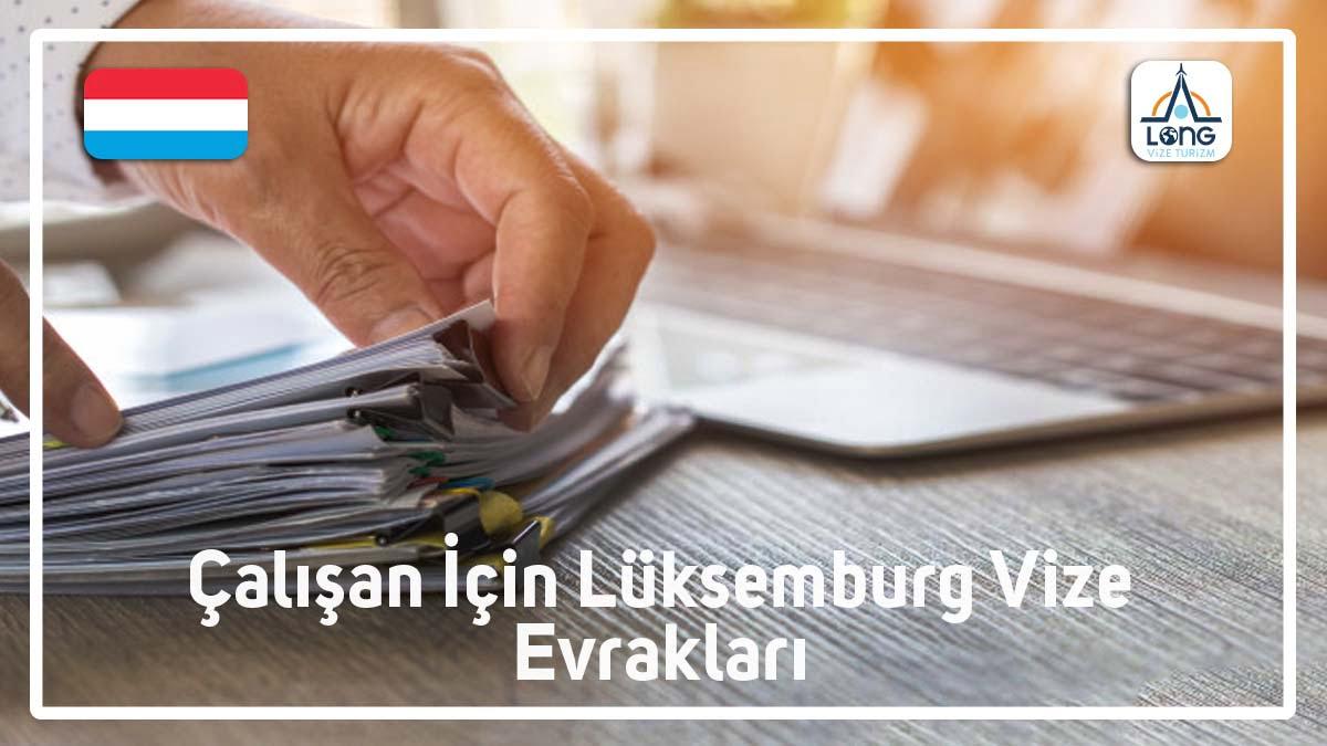 Lüksemburg Vizesi Çalışan Evrakları