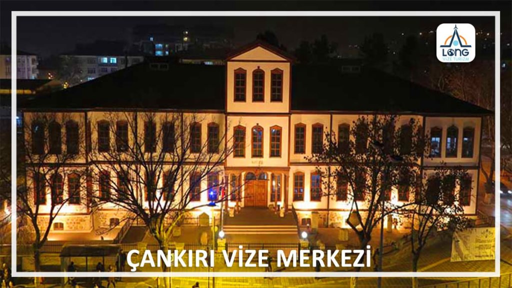 Vize Merkezi Çankırı