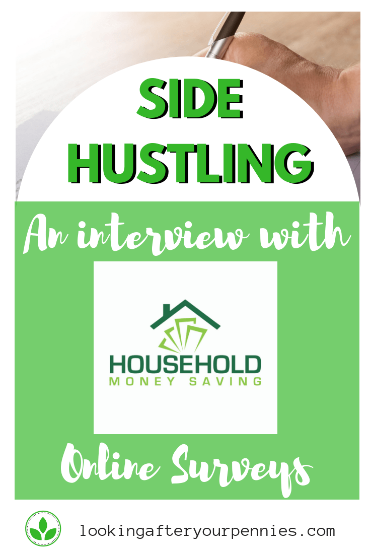 Side Hustling part 6. This week we hear from Pete from Household Money Saving. He explains how he is making money at home from online surveys. #makingmoney #sidehustle