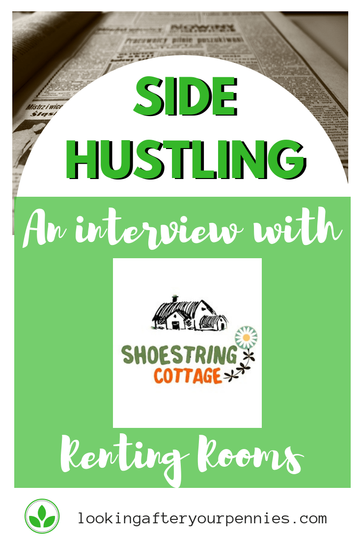 Side Hustling #8 - Renting Rooms.  Read how Jane from Shoestring Cottage is making money renting rooms in her house.  For more tips and ideas on finding your new side hustle, read on.  #sidehustle #renting #makingmoney #debtfree #budget