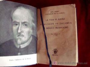 Life is a Dream (1635/6) by Spanish playwright Pedro Calderón de la Barca (1600-1681)