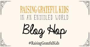 Raising Grateful Kids Blog Hop