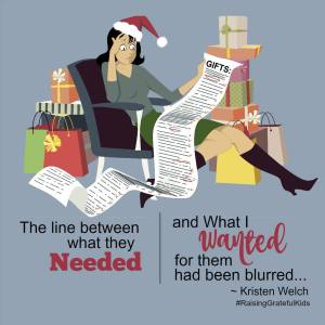 The line between what they needed and what I wanted for them had been blurred. - Kristen Welch #raisinggratefulkids