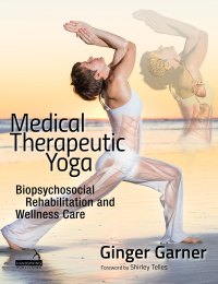 Medical Therapeutic Yoga by Dr. Ginger Garner