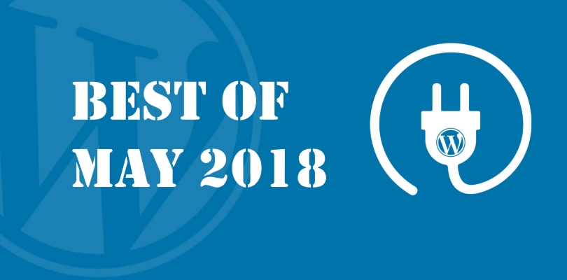 Best WordPress Plugins of May 2018