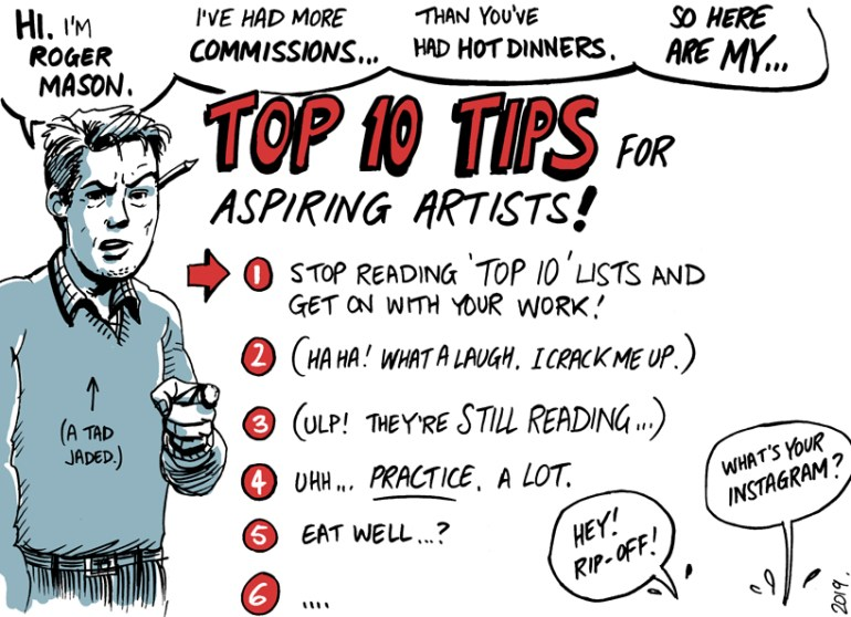 Artist Roger Mason shares his top ten tips for getting ahead. Cartoon.