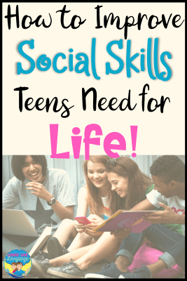 Tips and a free download for how to improve social skills teens need for life!