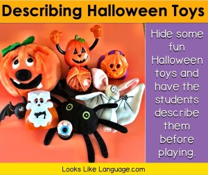 Collect small Halloween toys to hide in your felt bag and have students describe them before playing.
