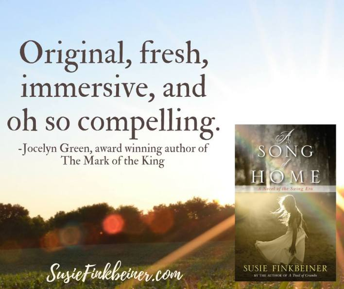 A Song of Home by Susie Finkbeiner (Jocelyn Green quote)
