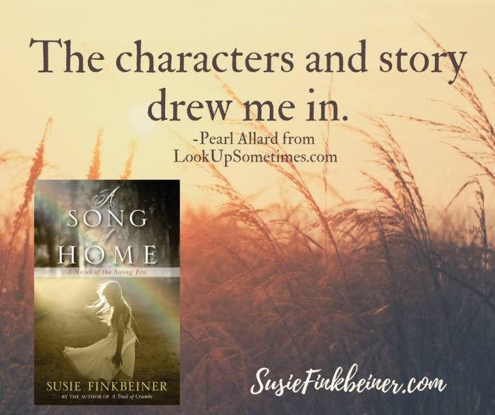 A Song of Home by Susie Finkbeiner (Pearl Allard quote)