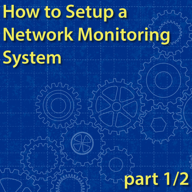 how to setup network monitoring system part 1