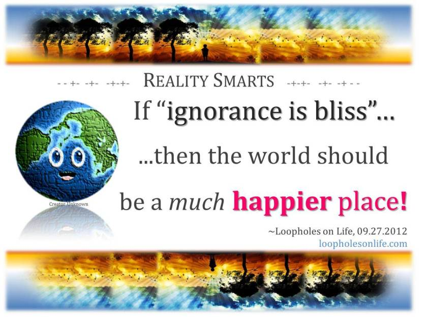 ignorance and/or happiness?