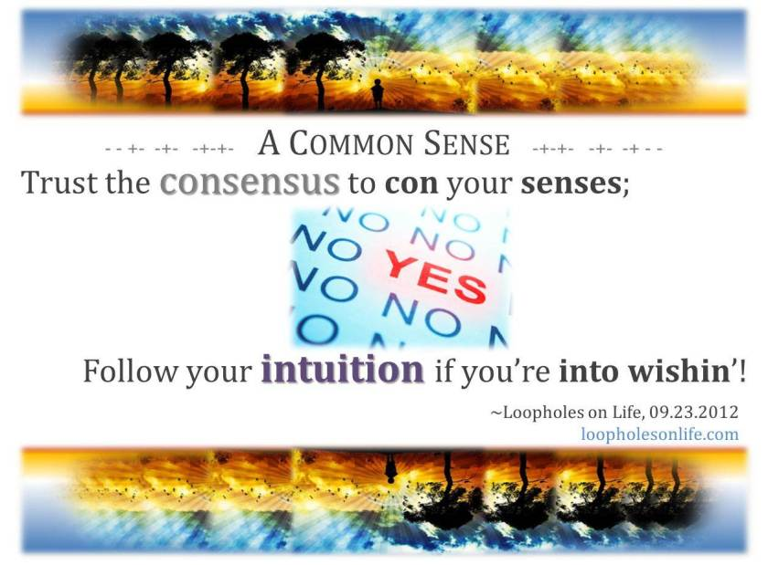 Do you trust THE consensus or YOUR intuition?