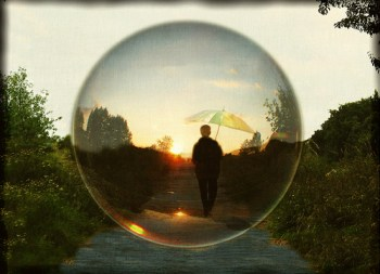 living in a bubble you call reality; with your dreams right outside.