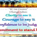 change takes, clarity, courage, confidence, and commitment