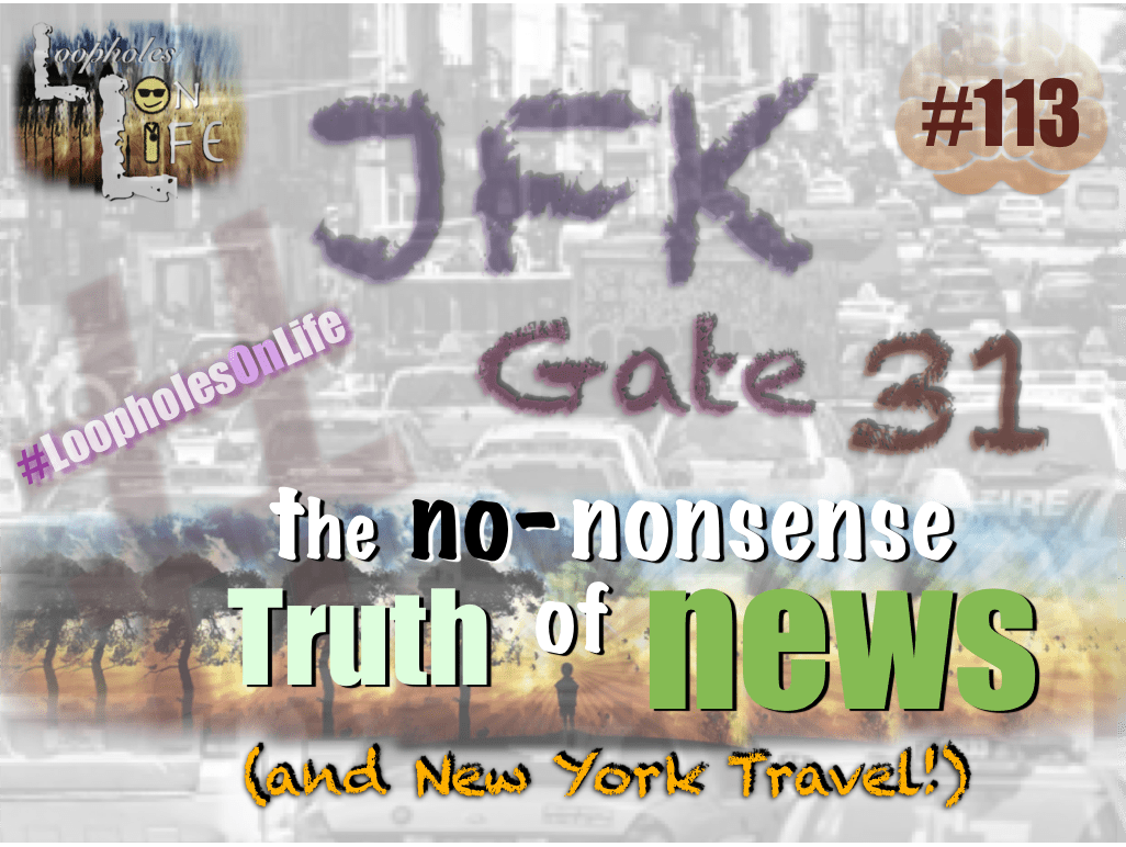 """JFK Gate 31: the Truth behind NEWS and New York Travel!"" #113"