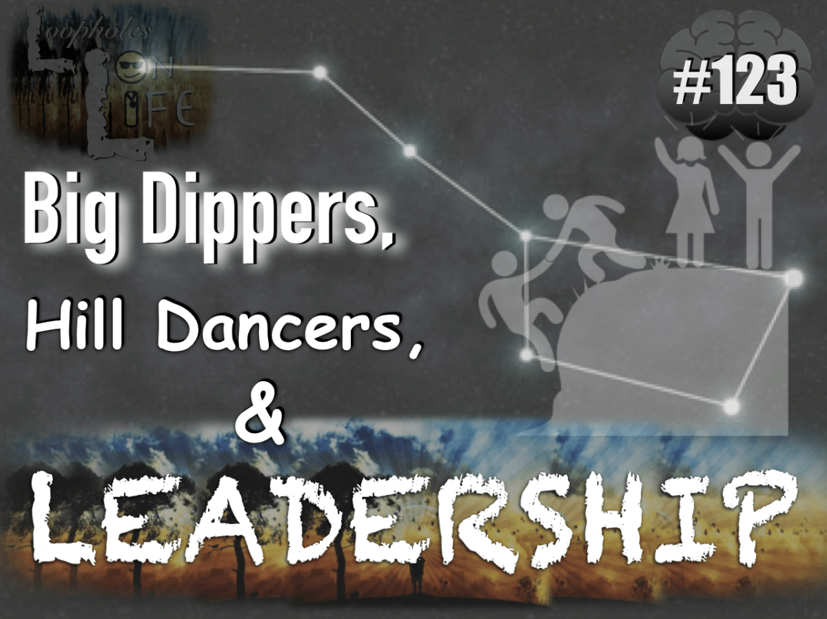 """Big Dippers, Hill Dancers, and LEADERSHIP!"" #123"