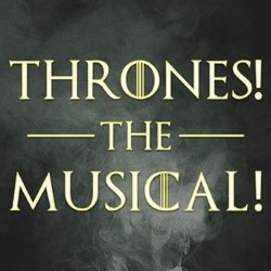 Thrones! The Musical