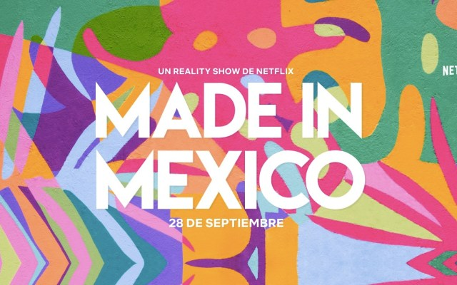 Netflix estrenará reality show mexicano 'Made in Mexico' - Foto de Facebook Netflix