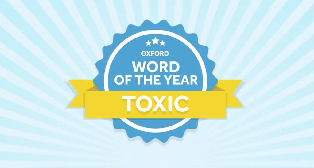 'Tóxico' es la palabra del año