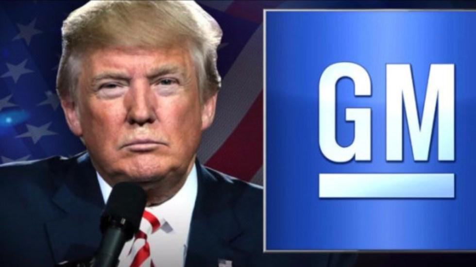 Trump amenaza a General Motors con eliminar subsidios por despidos - Donald Trump amenazó con quitar subsidios a general motors