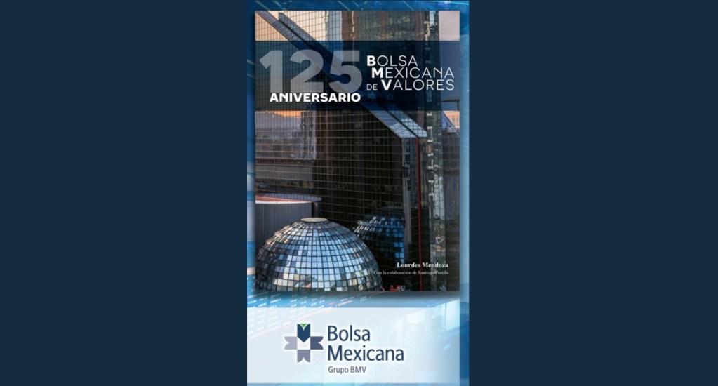 Presentan Bolsa Mexicana de Valores, 125 aniversario, un libro de Lourdes Mendoza - El libro conmemorativo Bolsa Mexicana de Valores, 125 aniversario fue escrito por la periodista Lourdes Mendoza.