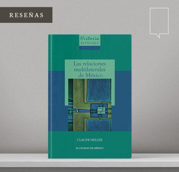 Un mundo mejor es posible, por Roberta Lajous - Las relaciones multilaterales de México