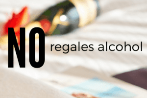 No regales alcohol