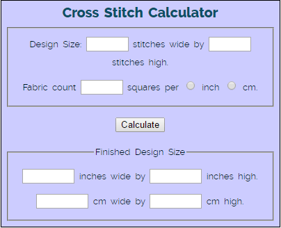 Needlework Tips and Tricks Cross Stitch Calculator (source: needlework-tips-and-techniques.com)