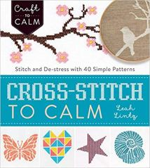 Cross-Stitch to Calm- Stitch and De-Stress book cover