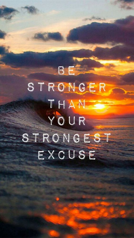 be-stronger-then-your-stronger-excuse