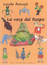 LA VOCE DEL ROSPO  ed. Von Verlag Ohne Geld, Lavis, 2013