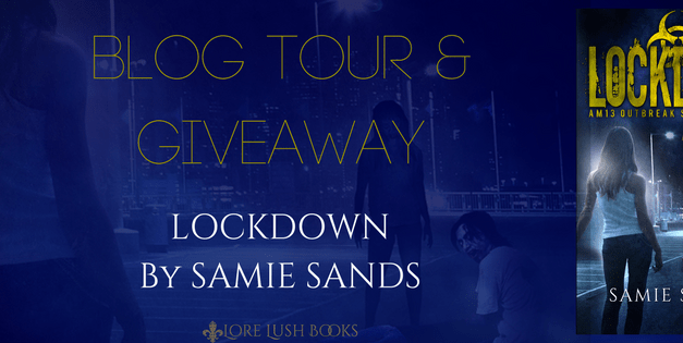 Blog Tour & Giveaway: Lockdown by Samie Sands