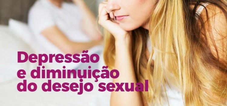 Depressão e diminuição do desejo sexual