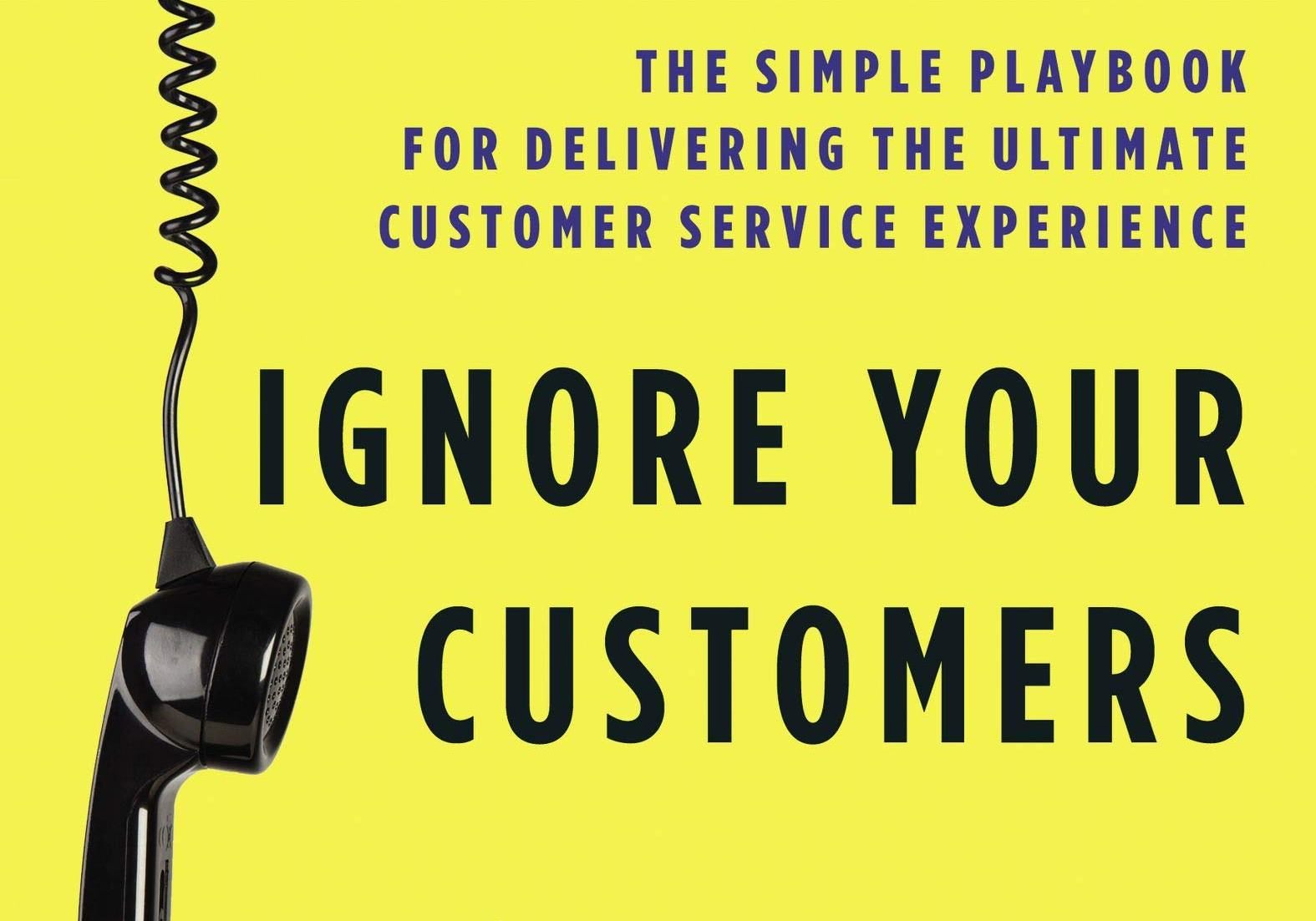 Ignore Your Customers And They'll Go Away