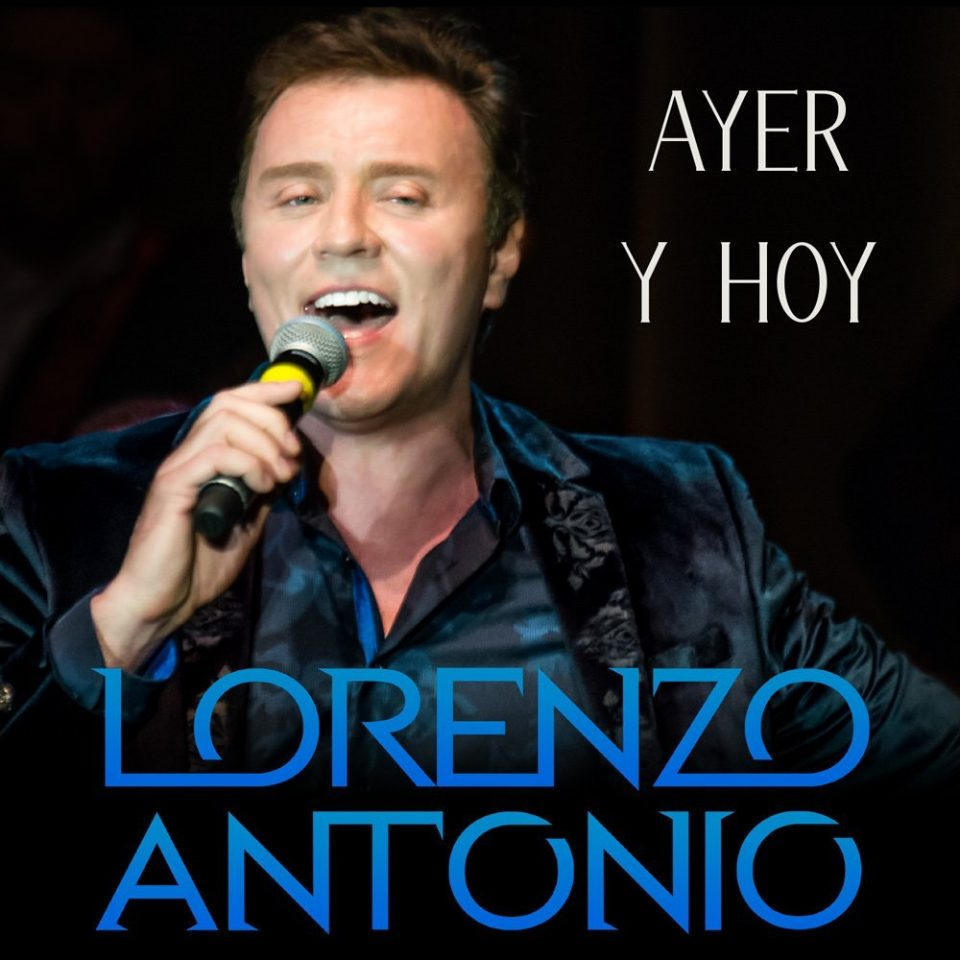 The Official Lorenzo Antonio Website  The album Ayer Y Hoy is available now Come listen