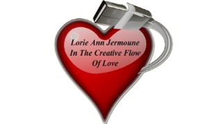 3-31-2012- LORIE ANN JERMOUNE - IN THE CREATIVE FLOW OF LOVE:From writing and rhyming to designing business correspondence and form letters. Professional-grade- writing, Informational writing and more-Lorie Ann Jermoune 1-29-2013- CONTACT VIA U.S MAIL ONLY!http://lorieannj.com/2014/12/de-cem-ber-is-a-time-to-surrender-your-skilltalent-to-align-with-your-hopes-dreams-and-what-brings-you-balance-and-pleasure-in-life-all-ways-remember-your-own-calling-perhaps-you-can-design-y/