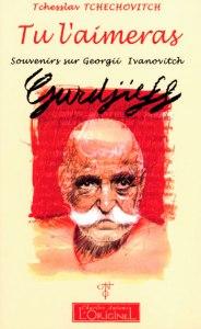 Tu l'aimeras. Souvenirs sur Gurdjieff