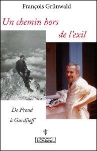 Un chemin hors de l'exil, de Freud à Gurdjieff