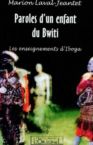 Paroles d un enfant du bwiti