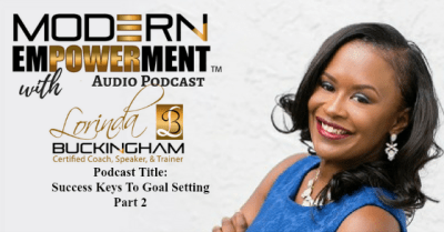 Success Keys To Goal Setting Part 2 - Modern Empowerment