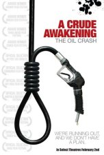 31 Crude Awakening - The Oil Crash