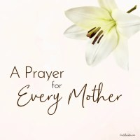 A Mother's Prayer and Her Unconditional Love
