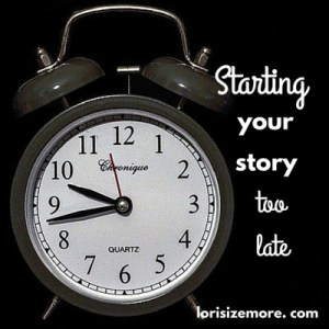Starting Your Story Too Late